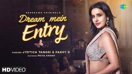 Dream Mein Entry Lyrics - Jyotica Tangri & Parry G