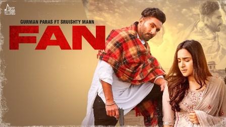 Fan Lyrics - Gurman Paras Ft. Sruishty Mann