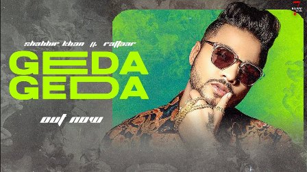 Geda Geda Lyrics - Shabbir Khan & Raftaar