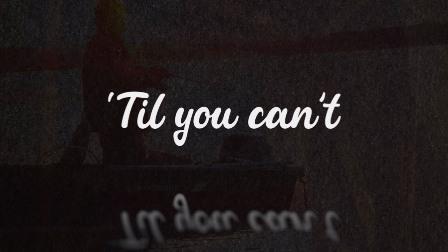 'Til You Can't Lyrics - Cody Johnson